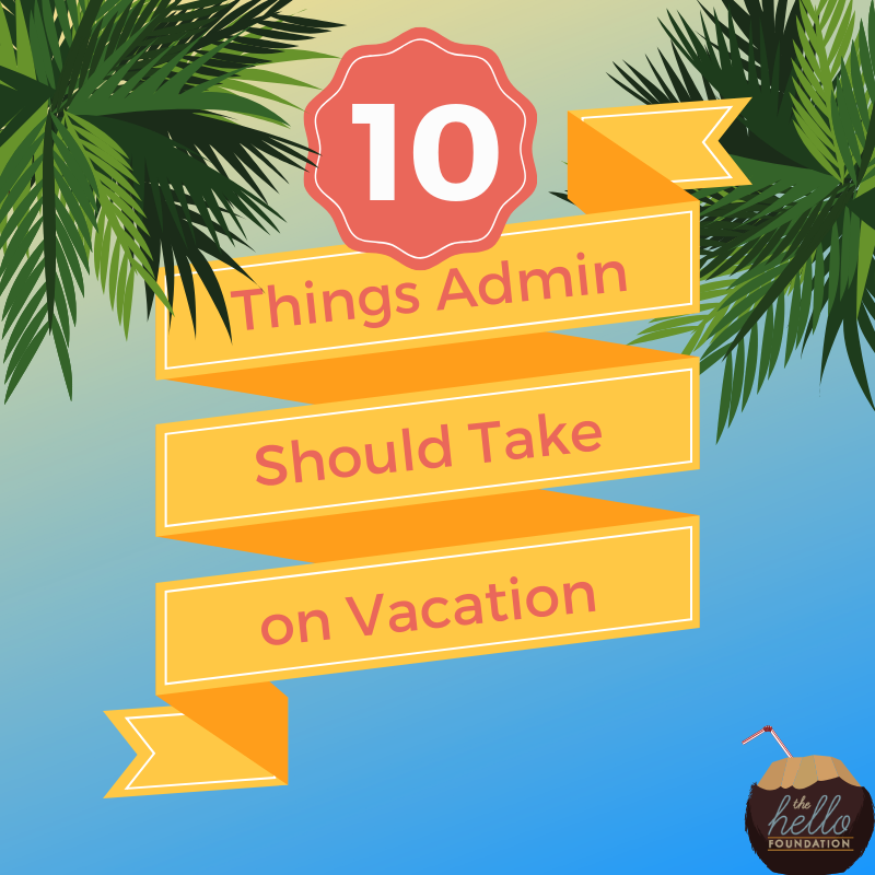 10 things admin should take on vacation