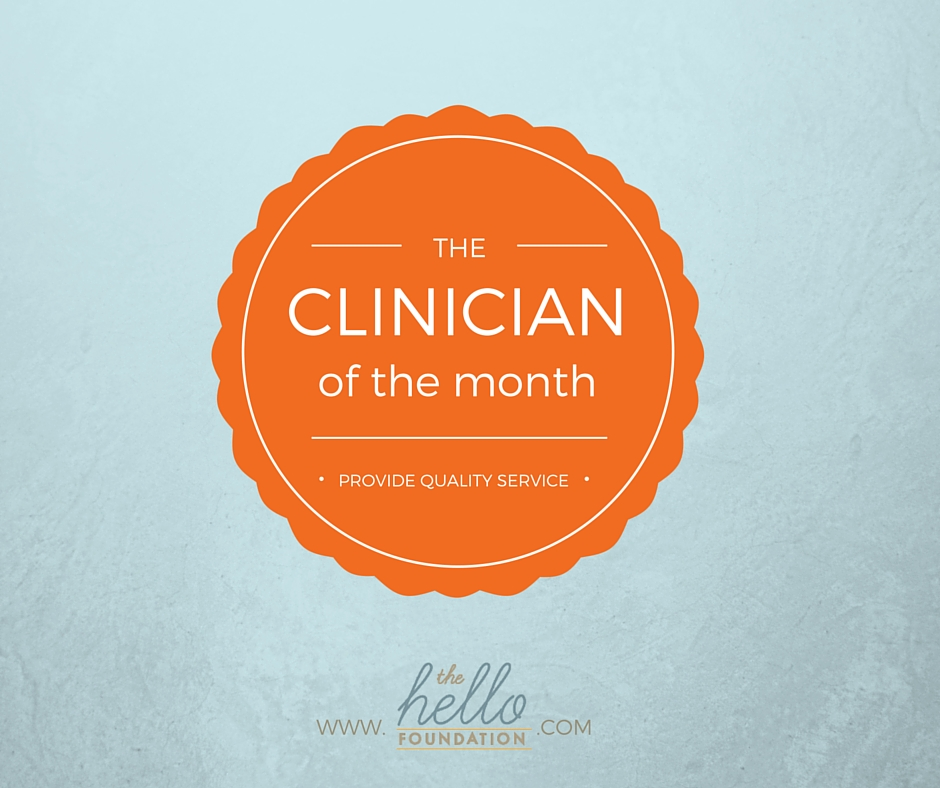 Recognizing a Hello Foundation clinician who exemplifies our core values each month