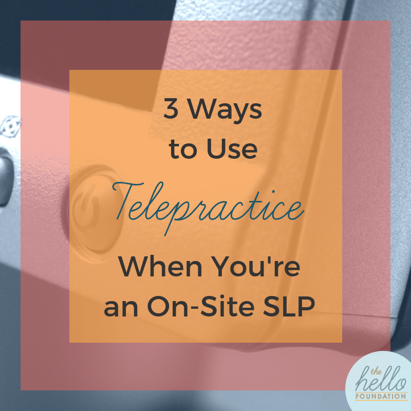telepractice when you're an on-site SLP