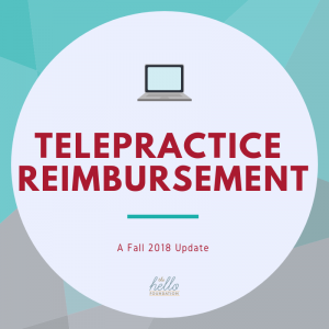 Telepractice Reimbursement 2018