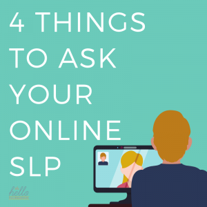 4 things to ask your online speech therapy
