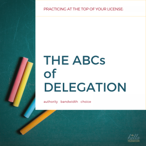 Practicing at the Top of Your License_ The ABCs of Delegation (1)