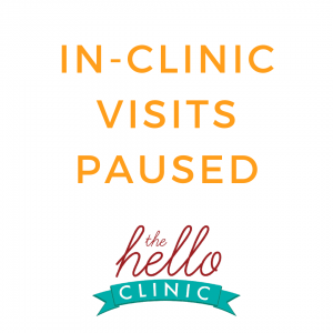 Graphic with text: In-clinic visits paused with The Hello Clinic logo